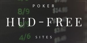 Poker Sites without HUDs
