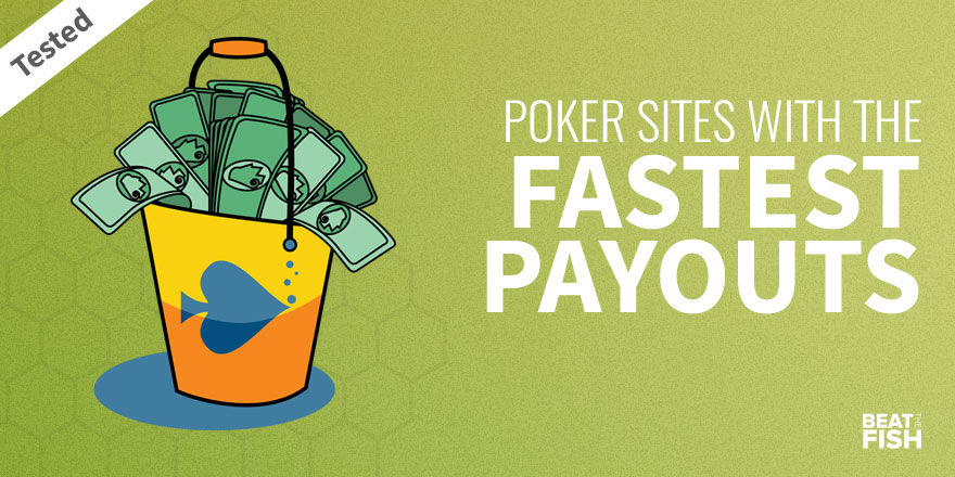 BEST Poker Payouts in July 2020 (Fastest Withdrawals)