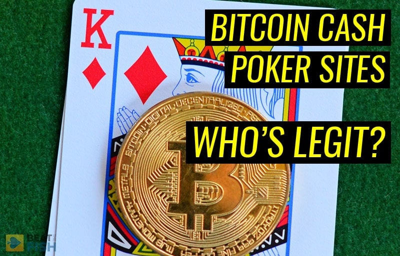 The Complete List of Bitcoin Cash Poker Sites
