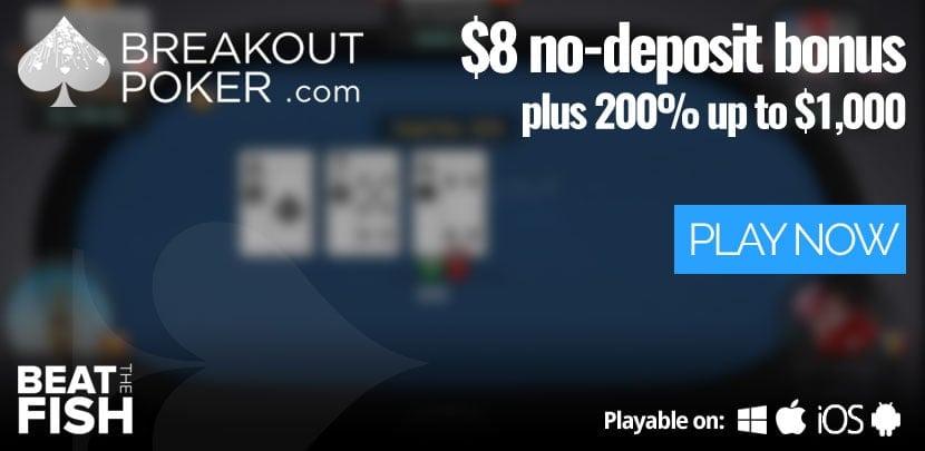 Breakout Poker Review 8 No Deposit Bonus For March 2021