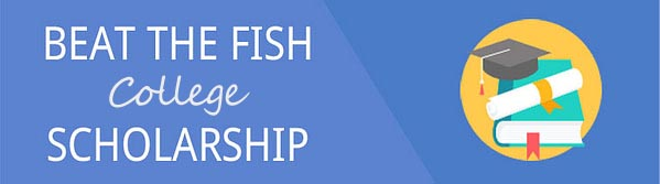 Beat The Fish College Scholarship